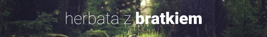 herbata_z_bratkiem