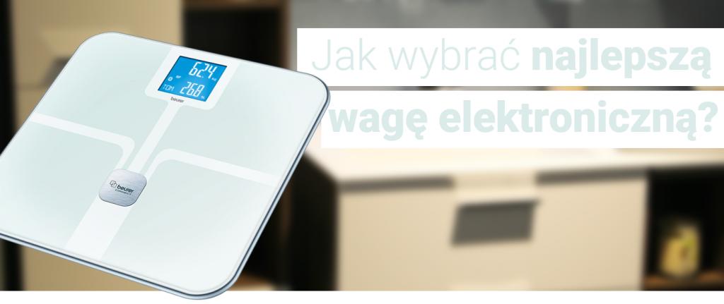 jak wybrac najlepsza wage elektroniczna